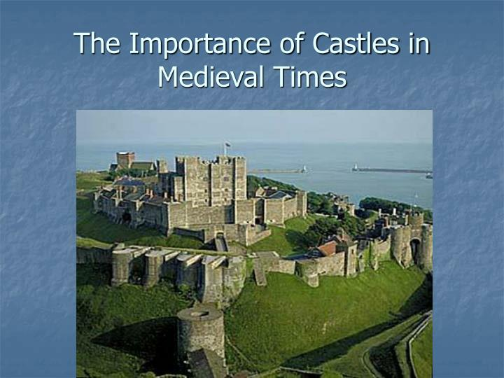 the importance of castles in medieval times n.