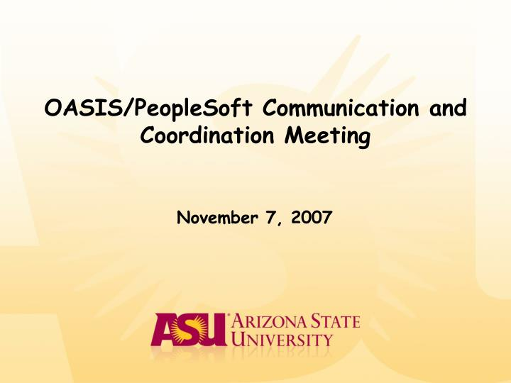 oasis peoplesoft communication and coordination meeting n.