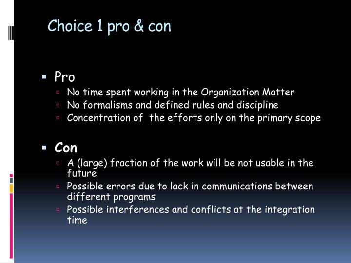 Choice 1 pro & con