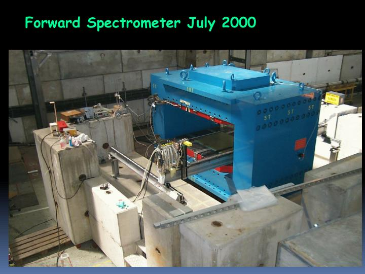 Forward Spectrometer July 2000