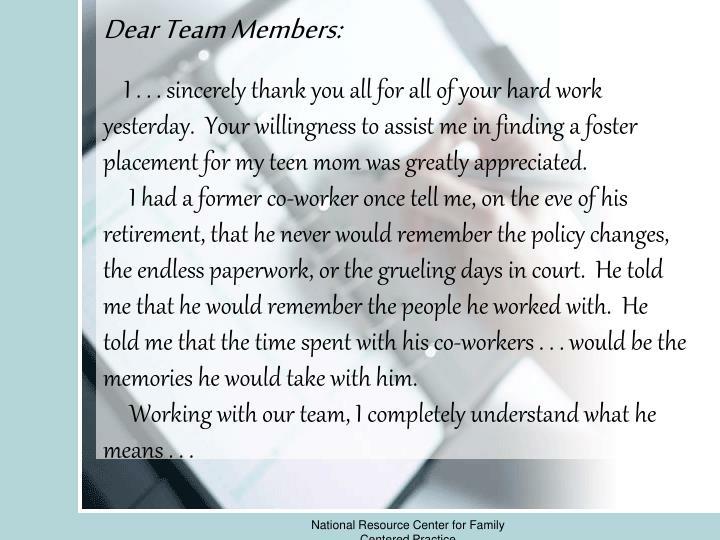 Dear Team Members: