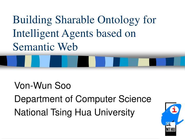 building sharable ontology for intelligent agents based on semantic web n.