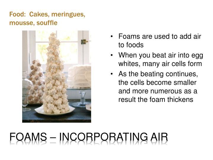 Foams – Incorporating Air