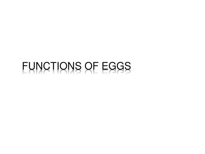 Functions of Eggs