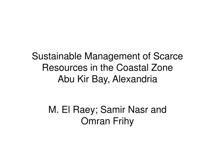 sustainable management of scarce resources in the coastal zone abu kir bay alexandria