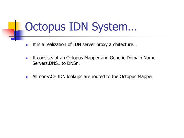 Octopus IDN System…