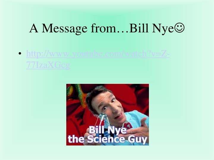 A Message from…Bill Nye