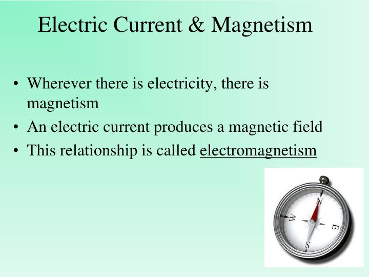 Electric Current & Magnetism
