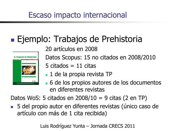 Escaso impacto internacional