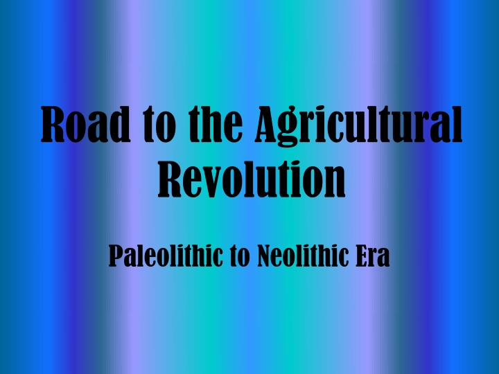 road to the agricultural revolution