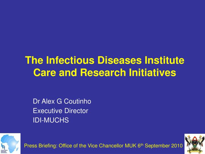 the infectious diseases institute care and research initiatives n.