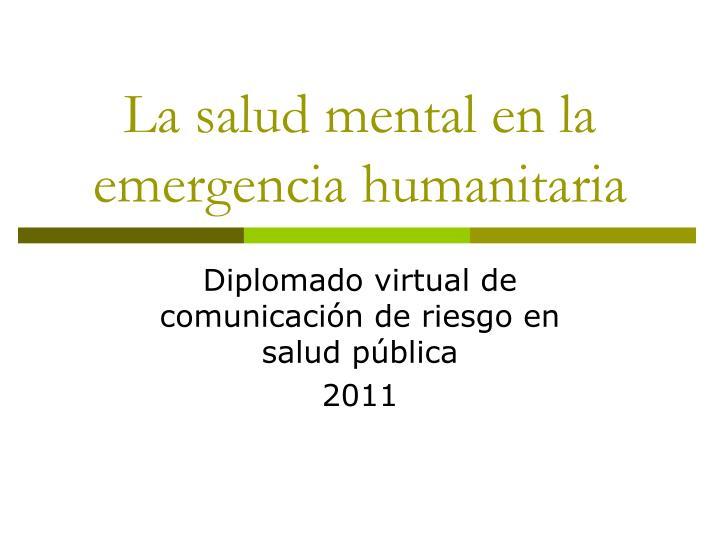 La salud mental en la emergencia humanitaria