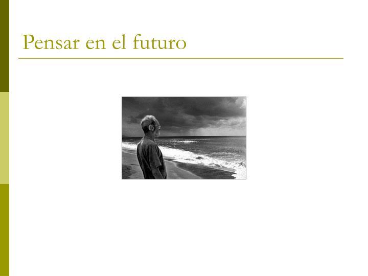 Pensar en el futuro