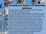 creating new retail ed marketing initiatives