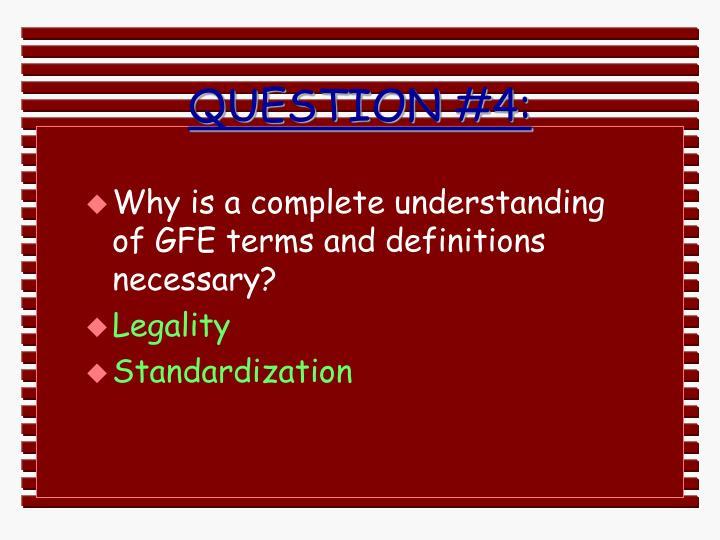 QUESTION #4: