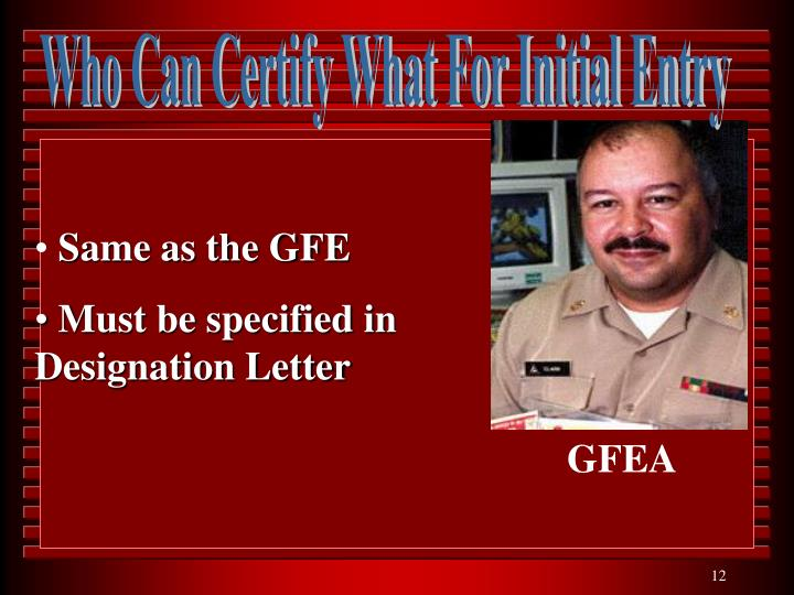Who Can Certify What For Initial Entry