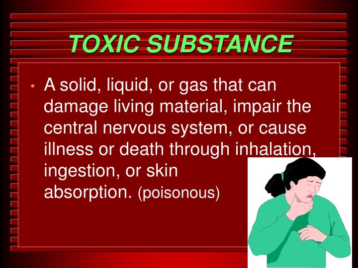 TOXIC SUBSTANCE