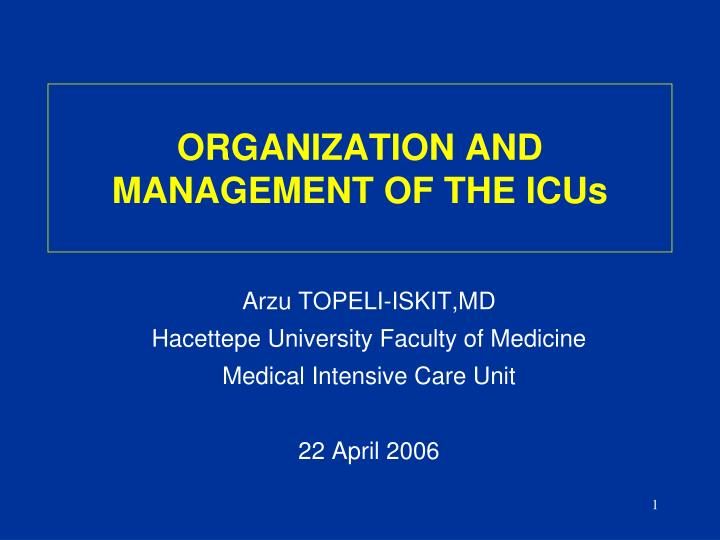 Organization and management of the icus
