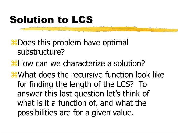 Solution to LCS