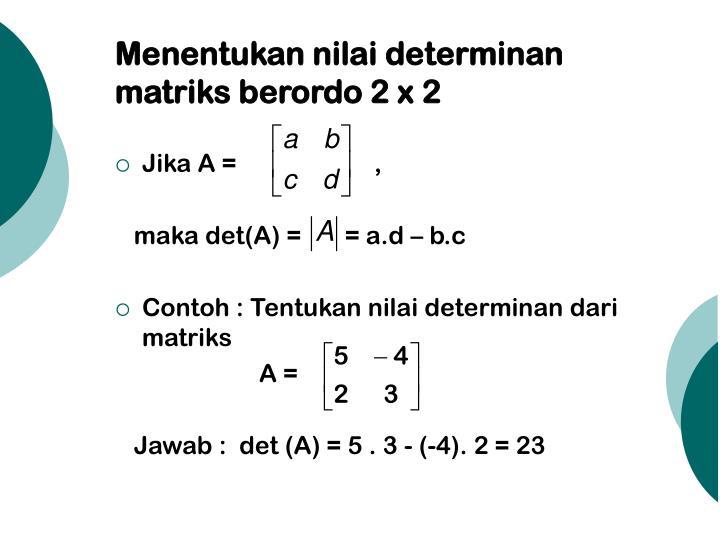 Menentukan nilai determinan matriks berordo 2 x 2