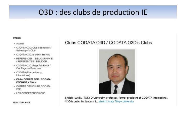 O3D : des clubs de production IE