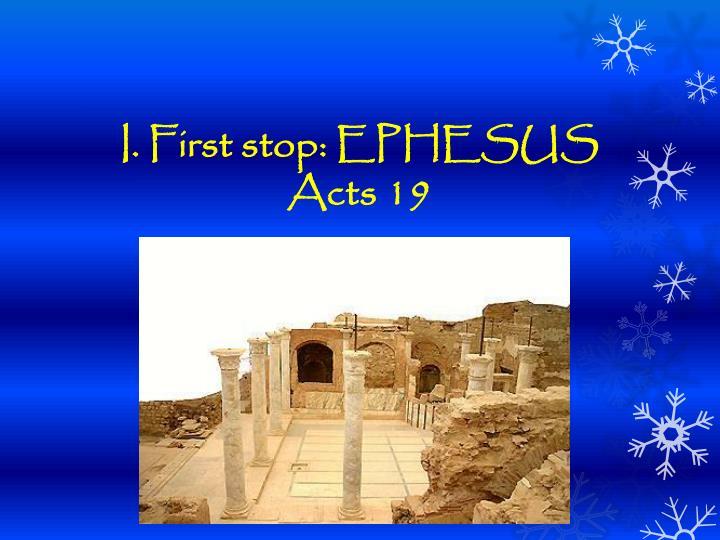 I. First stop: EPHESUS