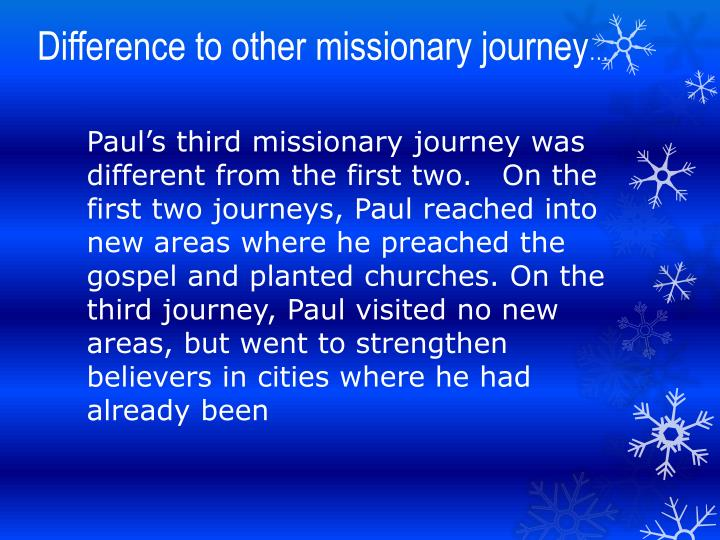 Difference to other missionary journey