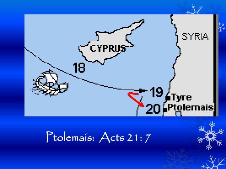Ptolemais:  Acts 21: 7