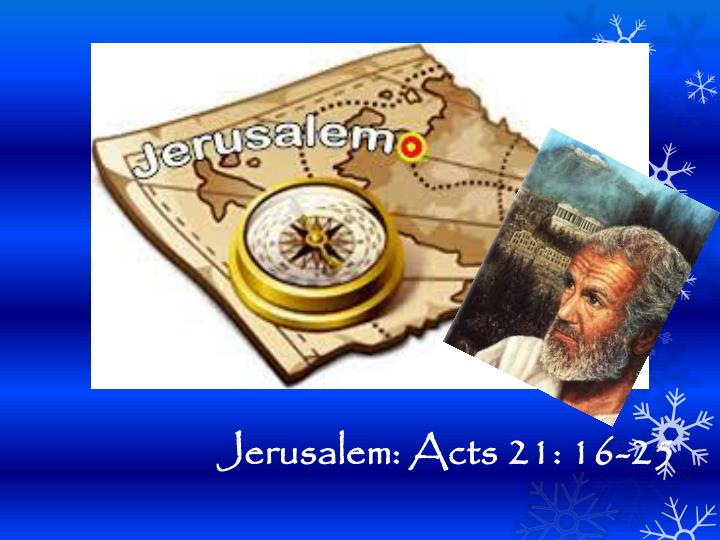 Jerusalem: Acts 21: 16-25
