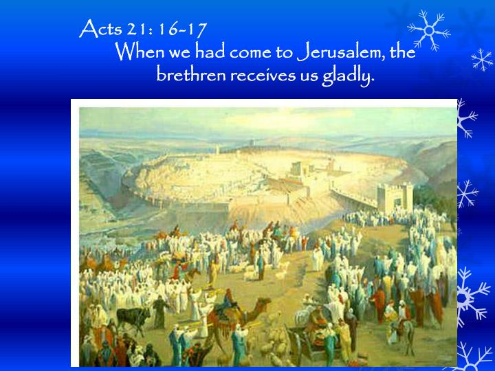 Acts 21: 16-17