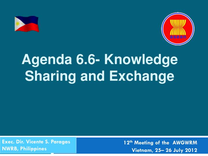 agenda 6 6 knowledge sharing and exchange n.