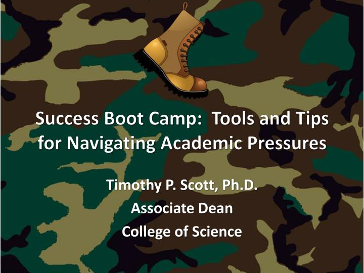 Success boot camp tools and tips for navigating academic pressures