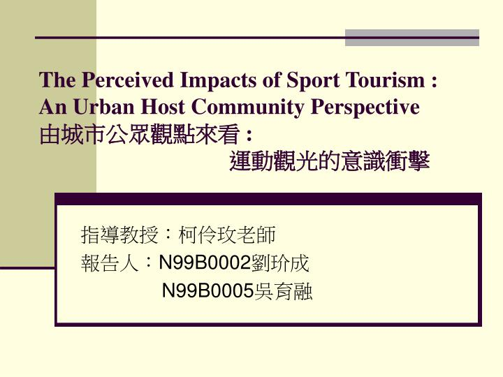 the perceived impacts of sport tourism an urban host community perspective n.
