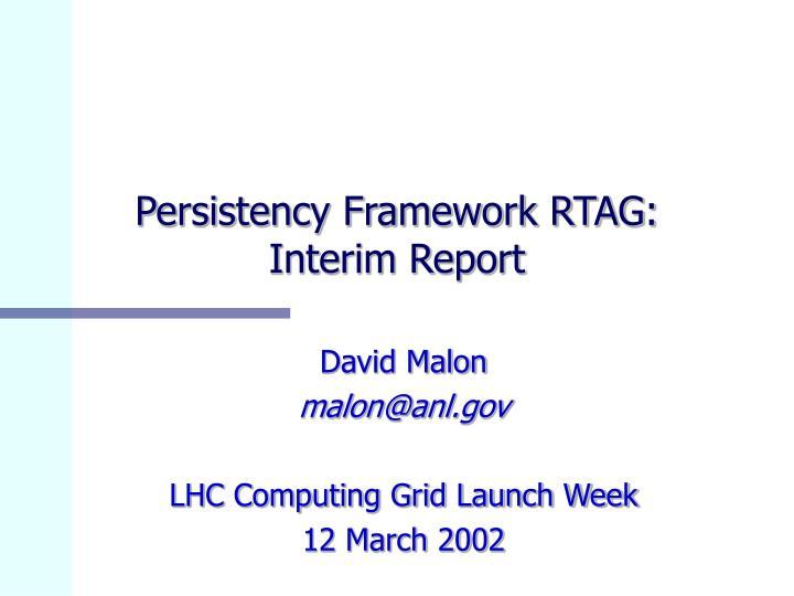 persistency framework rtag interim report n.
