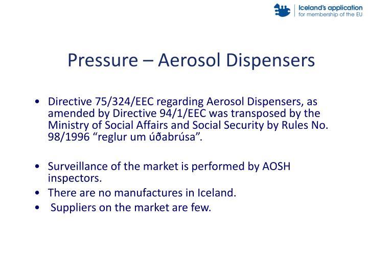 Pressure – Aerosol Dispensers