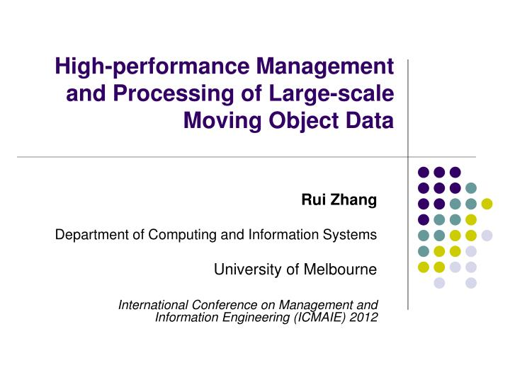 High performance management and processing of large scale moving object data