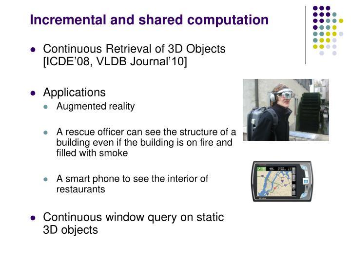 Incremental and shared computation