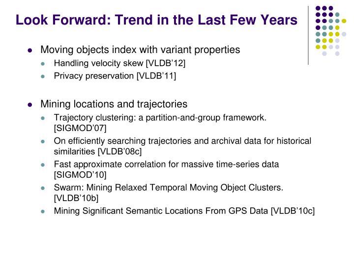 Look Forward: Trend in the Last Few Years