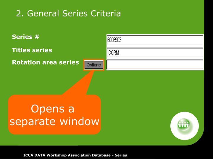 2. General Series Criteria