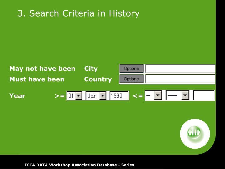 3. Search Criteria in History
