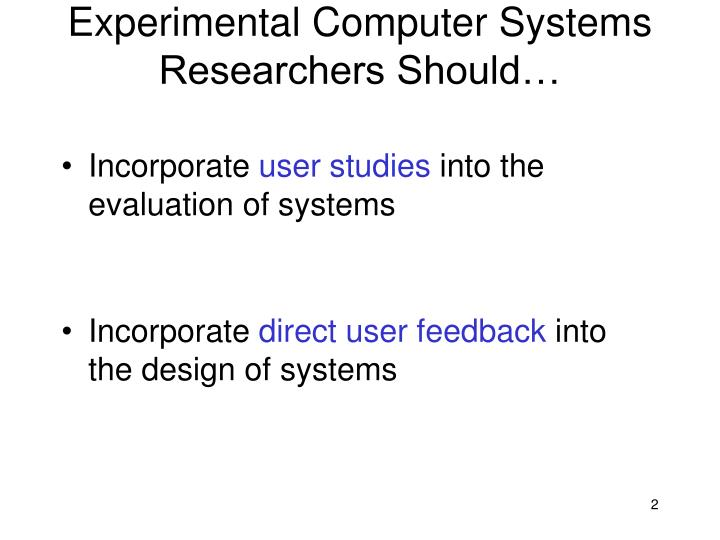 Experimental computer systems researchers should