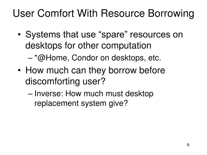User Comfort With Resource Borrowing