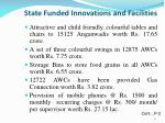 state funded innovations and facilities