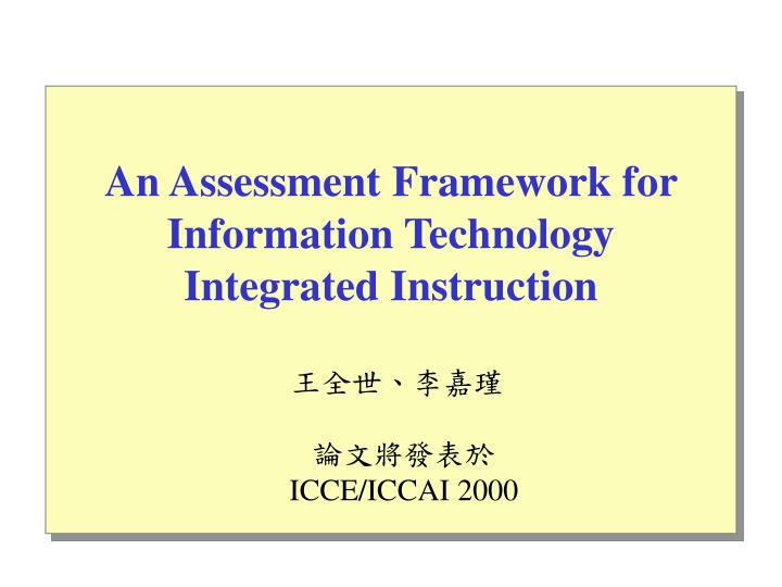 Ppt An Assessment Framework For Information Technology Integrated