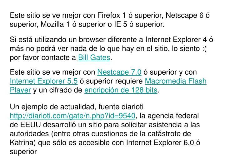 Este sitio se ve mejor con Firefox 1 ó superior, Netscape 6 ó superior, Mozilla 1 ó superior o IE...