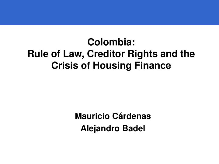 Colombia rule of law creditor rights and the crisis of housing finance