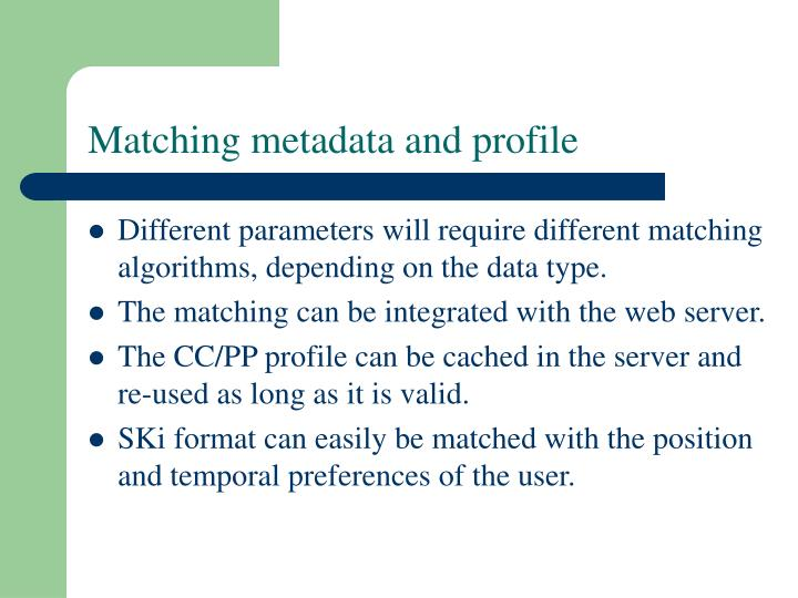 Matching metadata and profile