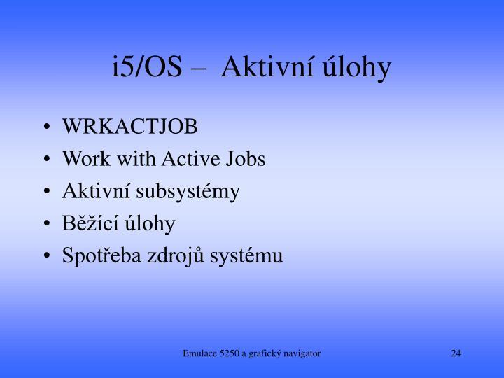 i5/OS –  Aktivní úlohy