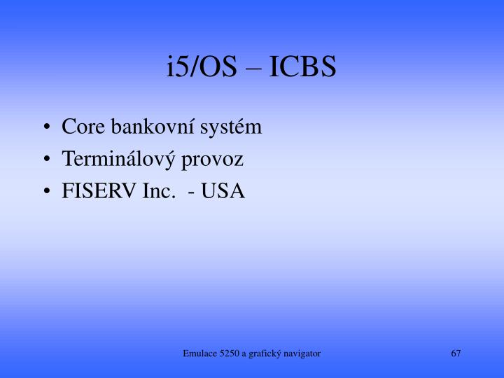 i5/OS – ICBS