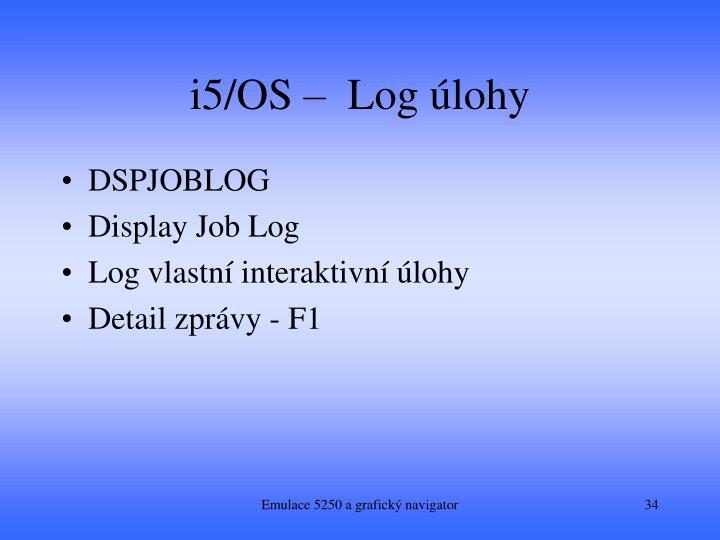 i5/OS –  Log úlohy